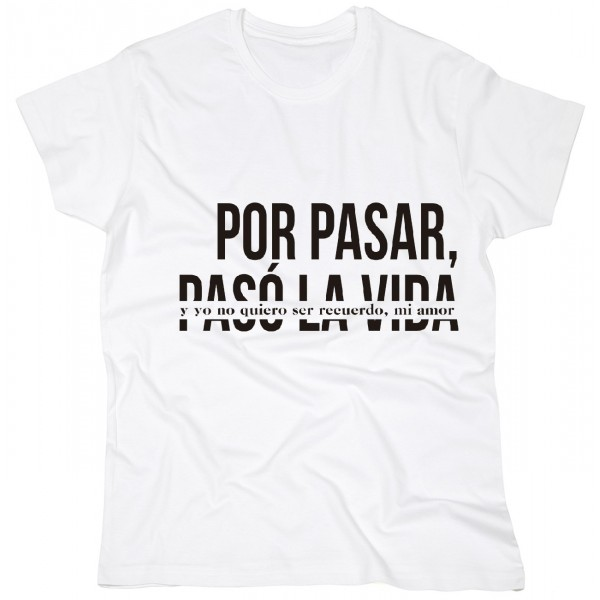 """CAMISETA """"POR PASAR"""" DESORDENADOS BLANCA"""